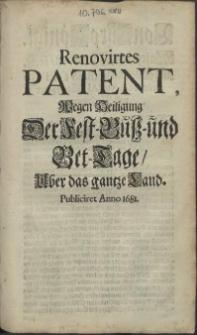 Renovirtes Patent, Wegen Heiligung Der Fest-Buss- und Bet-Tage, Uber das gantze Land. Publiciret Anno 1681 [...] Gegeben auf dem Schloss Alten Stettin den 16. Augusti Ao. 1681