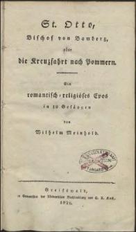 St. Otto, Bischof von Bamberg, oder die Kreuzfahrt nach Pommern : Ein romantisch-religiöses Epos in 10 Gesängen