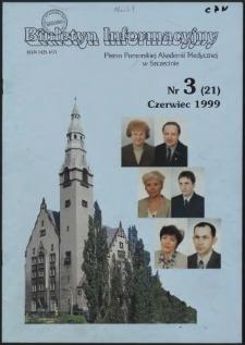 Biuletyn Informacyjny : Pomorska Akademia Medyczna w Szczecinie. Nr 3 (21), Czerwiec 1999