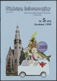 Biuletyn Informacyjny : Pomorska Akademia Medyczna w Szczecinie. Nr 5 (23), Grudzień 1999