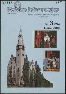Biuletyn Informacyjny : Pomorska Akademia Medyczna w Szczecinie. Nr 3 (26), Lipiec 2000