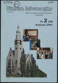 Biuletyn Informacyjny : Pomorska Akademia Medyczna w Szczecinie. Nr 2 (30), Kwiecień 2001