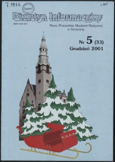Biuletyn Informacyjny : Pomorska Akademia Medyczna w Szczecinie. Nr 5 (33), Grudzień 2001