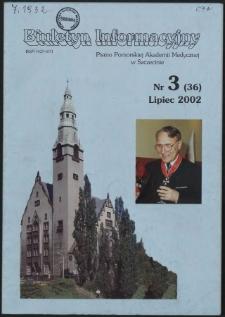Biuletyn Informacyjny : Pomorska Akademia Medyczna w Szczecinie. Nr 3 (36), Lipiec 2002