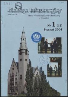 Biuletyn Informacyjny : Pomorska Akademia Medyczna w Szczecinie. Nr 1 (42), Styczeń 2004