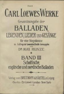 Carl Loewes Werke. Bd 3 Schottische, englische und nordische Balladen
