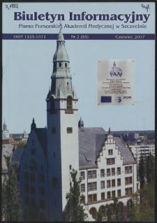 Biuletyn Informacyjny : Pomorska Akademia Medyczna w Szczecinie. Nr 2 (55), Czerwiec 2007