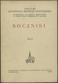 Annales Academiae Medicae Stetinensis = Roczniki Pomorskiej Akademii Medycznej w Szczecinie. 1970, 16