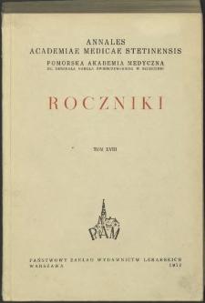 Annales Academiae Medicae Stetinensis = Roczniki Pomorskiej Akademii Medycznej w Szczecinie. 1972, 18