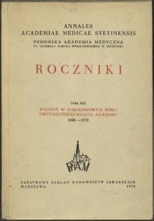Annales Academiae Medicae Stetinensis = Roczniki Pomorskiej Akademii Medycznej w Szczecinie. 1973, 19