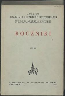 Annales Academiae Medicae Stetinensis = Roczniki Pomorskiej Akademii Medycznej w Szczecinie. 1969, 15