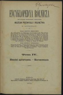 Encyklopedya rolnicza. T. 4. Handel spirytusem - Karczowanie