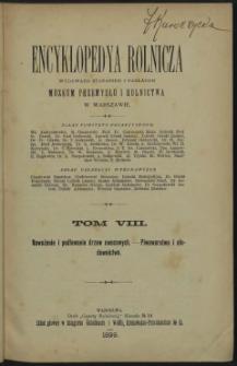 Encyklopedya rolnicza. T. 8. Nawożenie i podlewanie drzew owocowych - Piwowarstwo i słodownictwo