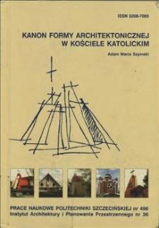 Kanon formy architektonicznej w kościele katolickim : tradycja i współczesność architektury sakrum