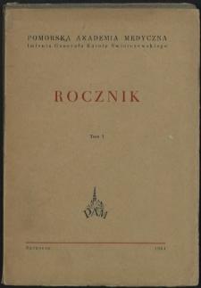 Rocznik Pomorskiej Akademii Medycznej im. gen. Karola Świerczewskiego w Szczecinie. T. 1, 1951